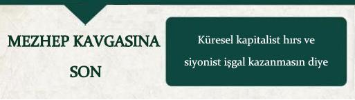 """""""Siyonist işgal ve küresel kapitalist hırs""""ın kazanmaması için MEZHEP KAVGASINA SON!"""